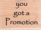 Got a Promotion Wood Mounted Rubber Stamp