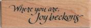 Joy Beckons Wood Mounted Rubber Stamp