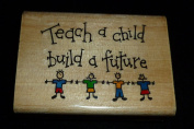 Teach A Child Build A Future Rubber Stamp