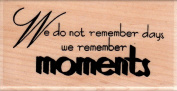 We Remember Moments Wood Mounted Rubber Stamp