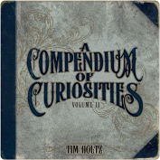A Compendium of Curiosities Volume II by Tim Holtz Idea-ology, 8.75 x .190cm x 22cm , 77 Pages, TH93018