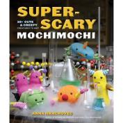 Potter Craft Books-Super-Scary Mochimoci
