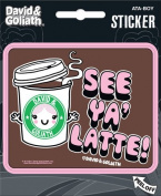 David and Goliath - See Ya Latte Die Cut Vinyl Sticker Decal