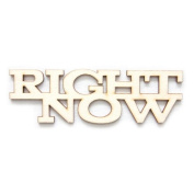 "Fancy Pants Artist Edition ""Right Now"" Wooden Phrase Embellishments"