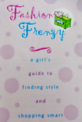 Fashion Frenzy Scrapbooking Journal - A Girl's Guide to Finding Style and Shopping Smart