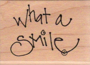 What a Smile Wood Mounted Rubber Stamp
