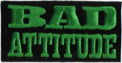 Bad Attitude - Green On Black - Embroidered Iron On or Sew On Patch
