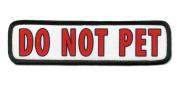 DO NOT PET in Red ADA Medical Alert Service Dog Gear 3.8cm x 14cm Black Rim Sew-on Patch