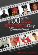 100 of the Most Influential Gay Entertainers, Revised Edition