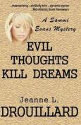 Evil Thoughts Kill Dreams