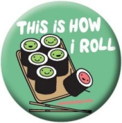 David & Goliath This Is How I Roll Sushi Button 81613