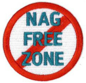 Nag Free Zone Embroidered Patch 6cm Dia
