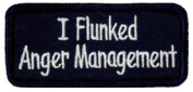 I Flunked Anger Management Embroidered Patch 8 X 4CM