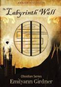 The Labyrinth Wall (Obsidian)