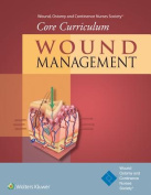 Wound, Ostomy and Continence Nurses Society Core Curriculum