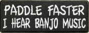 Paddle faster I hear Banjo music patch, 10cm x 3.8cm , embroidered iron on patch