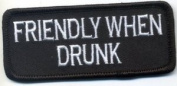 Friendly When Drunk Funny MC Club Motorcycle Fun NEW Biker Vest Patch PAT-2644