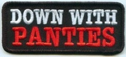 Down With Panties Sexy Funny Embroidered Motorcycle MC Biker Vest Patch PAT-2641