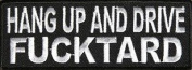 HANG UP AND DRIVE F#CKTARD Motorcycle Embroidered Biker Vest Patch! PAT-2987