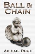 Ball & Chain (Cut & Run)