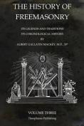 The History of Freemasonry Volume 3