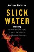Slick Water