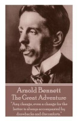 Arnold Bennett - The Great Adventure