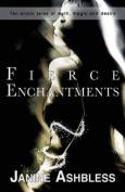 Fierce Enchantments