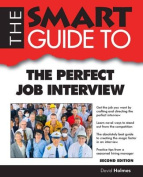 The Smart Guide to the Perfect Job Interview (Smart Guides