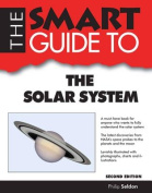 The Smart Guide to the Solar System (Smart Guides