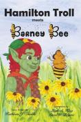 Hamilton Troll Meets Barney Bee