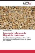 La Poesia Religiosa de Miguel de Unamuno [Spanish]