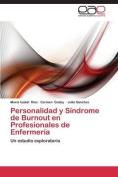 Personalidad y Sindrome de Burnout En Profesionales de Enfermeria [Spanish]