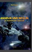 Anselm Und Neslin in Kosmischer Zukunft