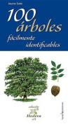 100 Arboles Facilmente Identificables  [Spanish]