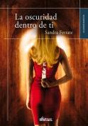 La Oscuridad Dentro de Ti [Spanish]