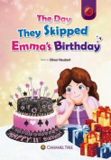 The Day They Skipped Emma's Birthday (Caramel Tree Readers