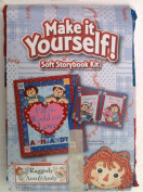 RAGGEDY ANN & RAGGEDY ANDY Make it Yourself! Soft Storybook Kit FILL THE WORLD WITH LOVE