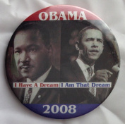 "2008 BARACK OBAMA Political Pin Back Button MARTIN LUTHER KING ""I Have a Dream I Am That Dream"""