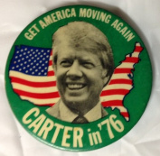GET AMERICAN MOVING AGAIN CARTER in 76 Political Pin Back Button 1976 JIMMY CARTER for PRESIDENT
