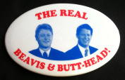 THE REAL BEAVIS & BUTT-HEAD Political Pin Back Button BILL CLINTON & AL GORE