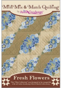 Anita Goodesign - Fresh Flowers ~ Mix and Match Quilting ~ Embroidery Designs