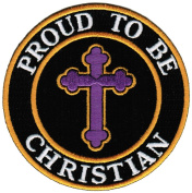 Proud To Be Christian Embroidered Patch Jesus Chris Iron-On Religious Biker Cross Emblem