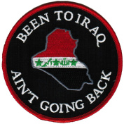 Been to Iraq Ain't Going Back Iron-On Patch Military War Veteran Embroidered