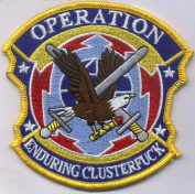 U.S. Military Embroidered Patch - OPERATION CLUSTERFUCK