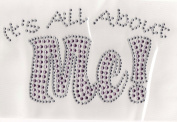 It's All About ME! Iron On Hot Fix Transfer Rhinestone --Clear and Lt.Pink