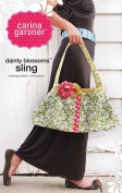 Carina Gardner Dainty Blossoms Sling Sewing Pattern