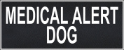 """Medical Alert Dog"" Large nylon hook and loop patches by Dean & Tyler."
