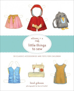 Stewart Tabori & Chang Books Oliver + S Little Things To Sew