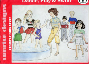 Sunrise Designs Pattern ~ Dance, Play & Swim ~ Children's Swimsuits, Leotards, Dance Skirt, Short, Pants, Knickers, Tops ~ 5-6-7
